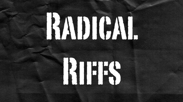 Passion Plays: Radical Riffs