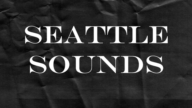 Passion Plays: Seattle Sounds