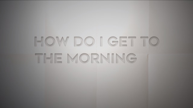 Live With: Maya de Vitry - How Do I Get To The Morning