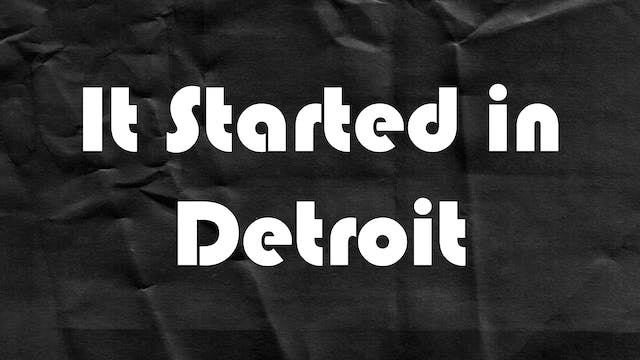Passion Plays: It Started in Detroit
