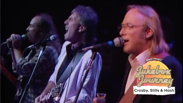 Jukebox Journey: Crosby, Stills & Nash
