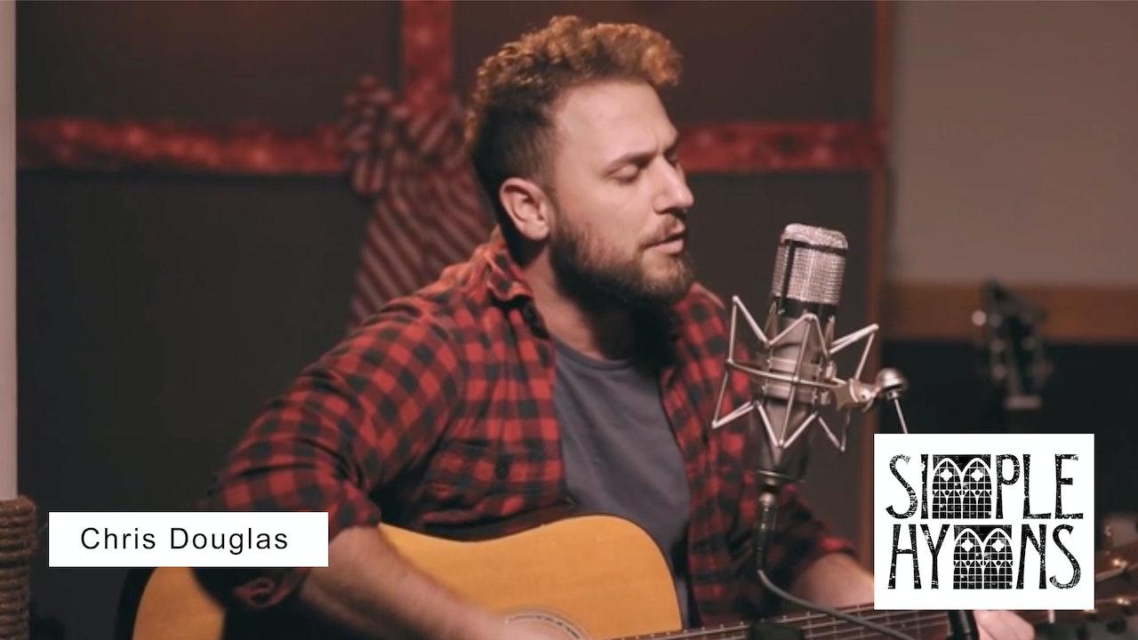 Simple Hymns: Chris Douglas