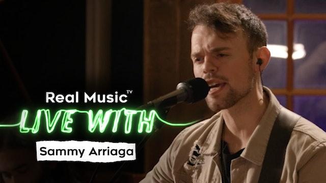 Live With: Sammy Arriaga
