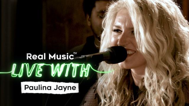 Live With - Paulina Jayne