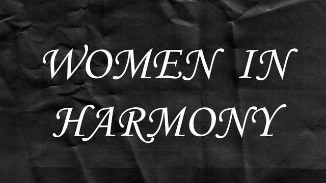 Passion Plays: Women in Harmony