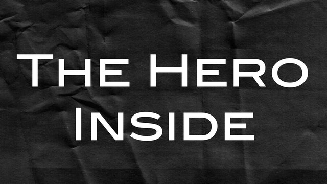 Passion Plays: The Hero Inside