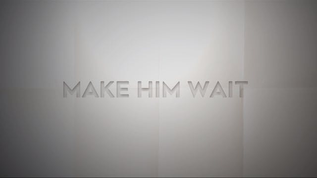 Live With: Abby Anderson - Make Him Wait