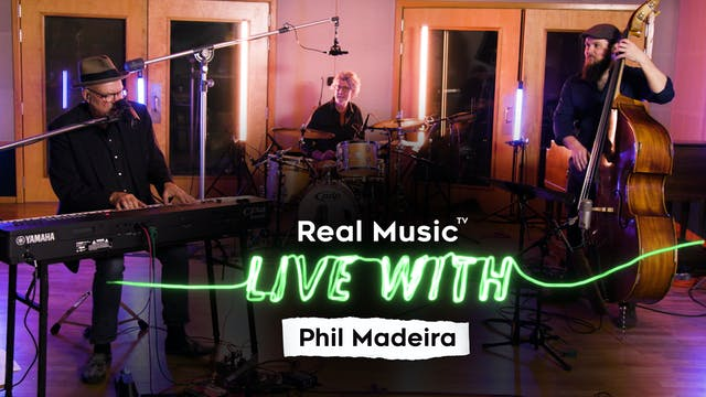 Live With: Phil Madeira