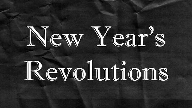 Passion Plays: New Year's Revolutions