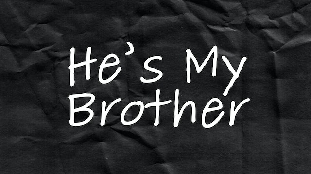 Passion Plays: He's My Brother