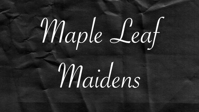 Passion Plays: Maple Leaf Maidens