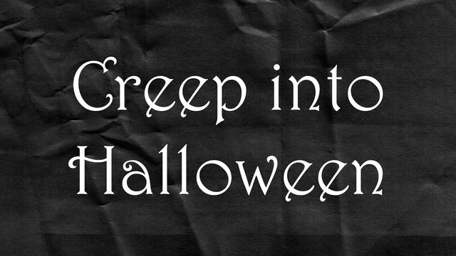 Passion Plays: Creep Into Halloween