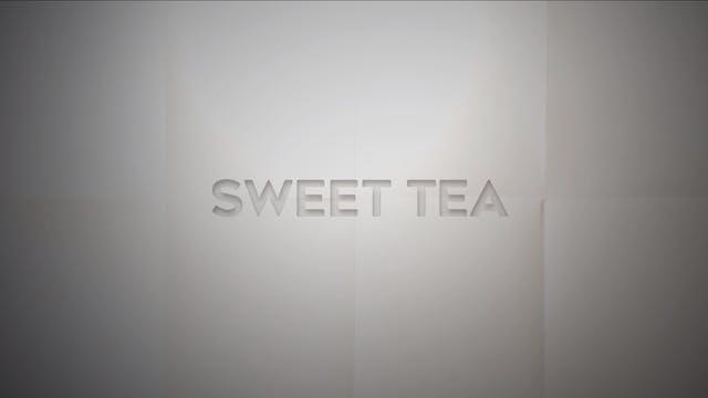 Live With: Bailey Callahan - Sweet Tea