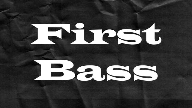 Passion Plays: First Bass