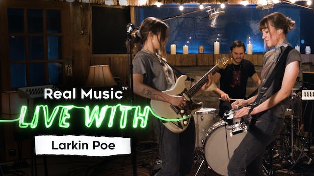 Live With: Larkin Poe