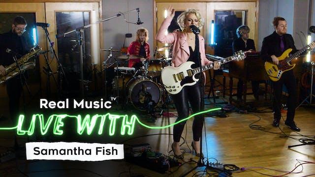 Live With: Samantha Fish