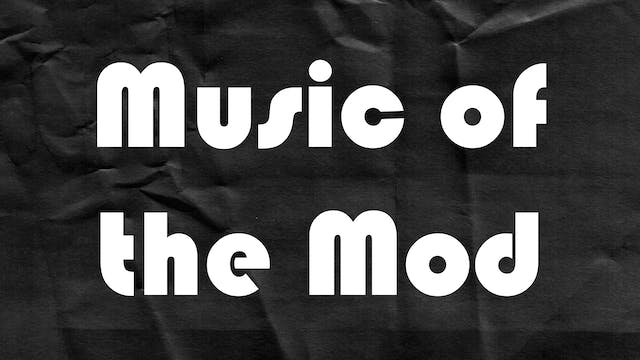 Passion Plays: Music of the Mod