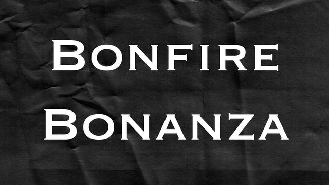 Passion Plays: Bonfire Bonanza