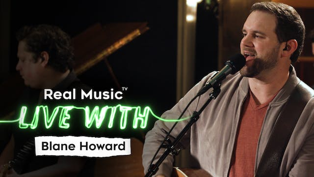 Live With: Blane Howard