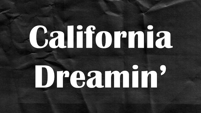 Passion Plays: California Dreamin'