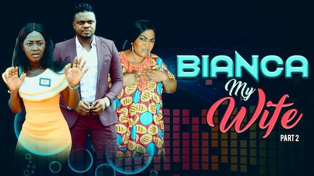 BIANCA MY WIFE 2 ||DRAMA MOVIE
