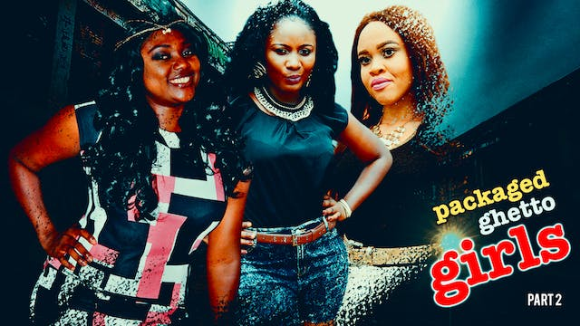 PACKAGED GHETTO GIRLS 2 ||DRAMA MOVIE