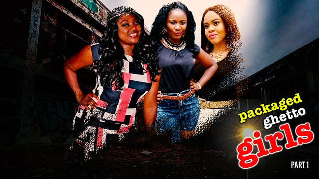 PACKAGED GHETTO GIRLS ||DRAMA MOVIE