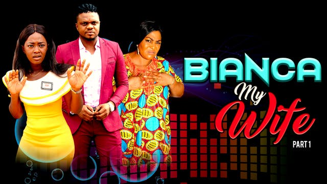 BIANCA MY WIFE ||DRAMA MOVIE