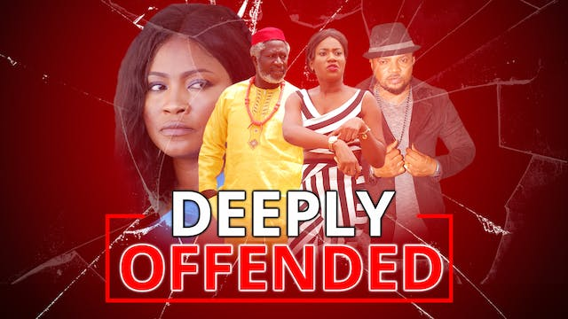 DEEPLY OFFENDED ||DRAMA MOVIE