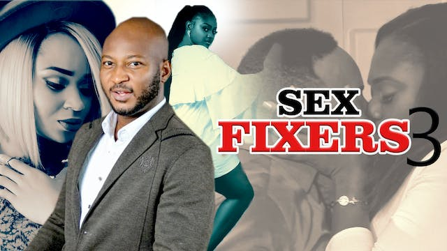 SEX FIXERS 3 ||DRAMA MOVIE