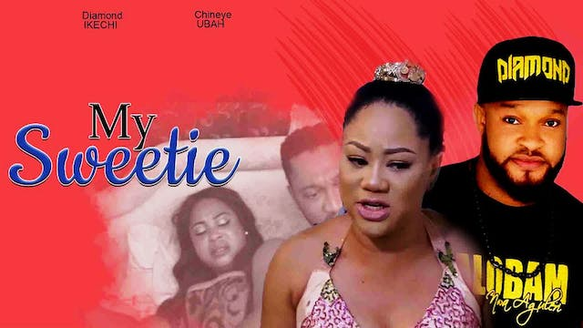 MY SWEETIE || Nollywood Drama Movie