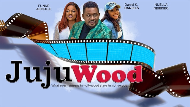 JUJUWOOD || NOLLYWOOD DRAMA MOVIE