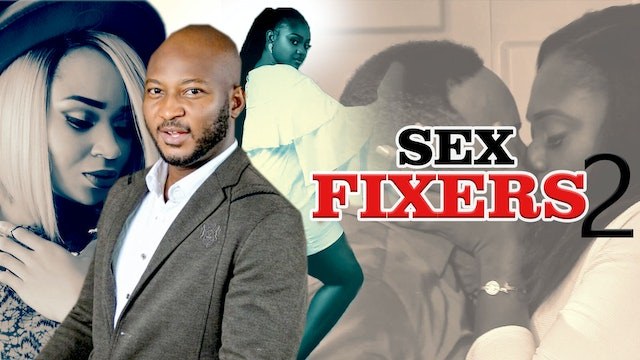 SEX FIXERS 2 ||DRAMA MOVIE