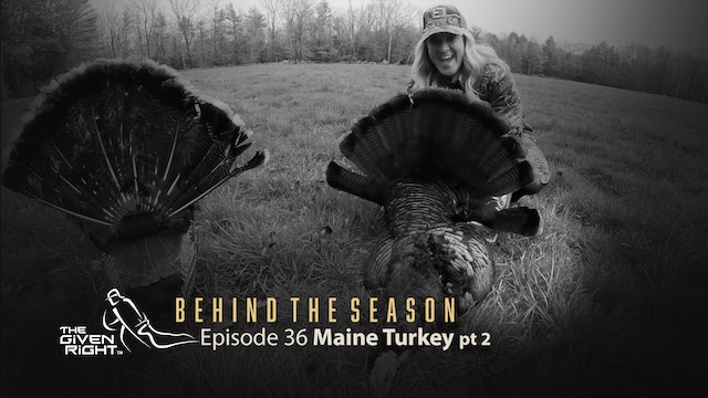 Turkey Hunting in the Northeast | Behind the Season (2021) | The Given Right