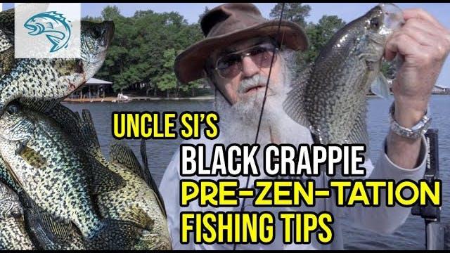 Uncle Si's Black Crappie Pre-Zen-Tati...