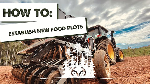 Planting New Food Plots | Establishin...