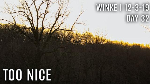 Winke Day 32: Too Nice