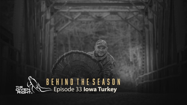 Hunting Monster Iowa Turkeys | Behind the Season (2021) | The Given Right