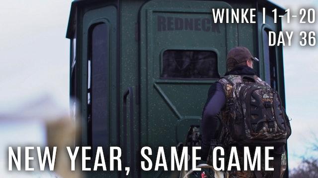 Winke Day 36: New Year, Same Game