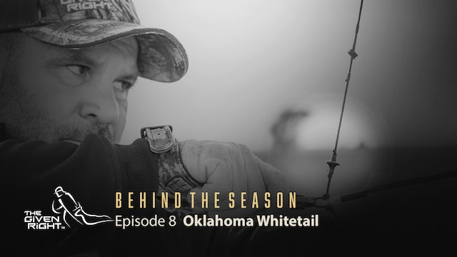 Bowhunting Oklahoma Whitetails | Behind the Season (2020) | The Given Right