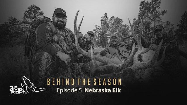 Chasing Nebraska Elk | Behind the Season (2020) | The Given Right