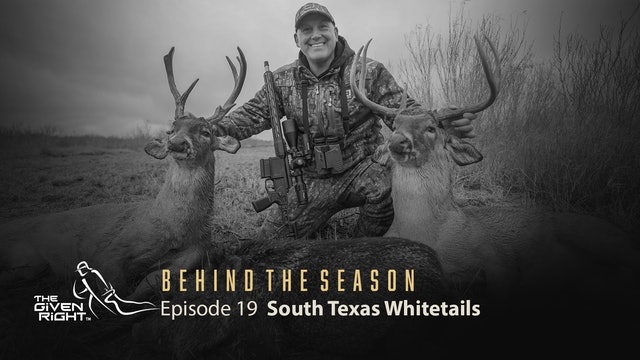 Doubling on South Texas Whitetails | Behind the Season (2020) | The Given Right