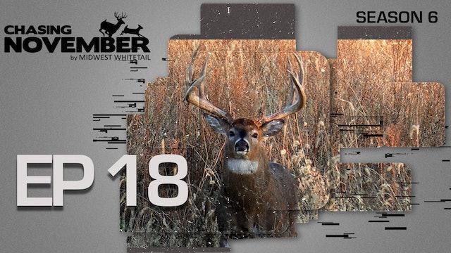 E18: Two Giant Encounters, Hunting Locked Down Bucks | CHASING NOVEMBER SEASON 6