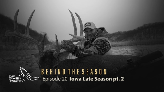 Late-Season Iowa Whitetails | Behind the Season (2020) | The Given Right