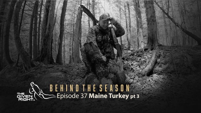 More Northeastern Turkey Hunting | Behind the Season (2021) | The Given Right