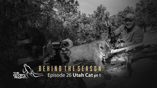 Utah Big Cat Hunt | Behind the Season (2020) | The Given Right