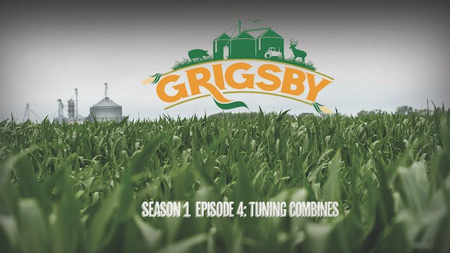 Grigsby S1E4: Tuning Combines and Org...