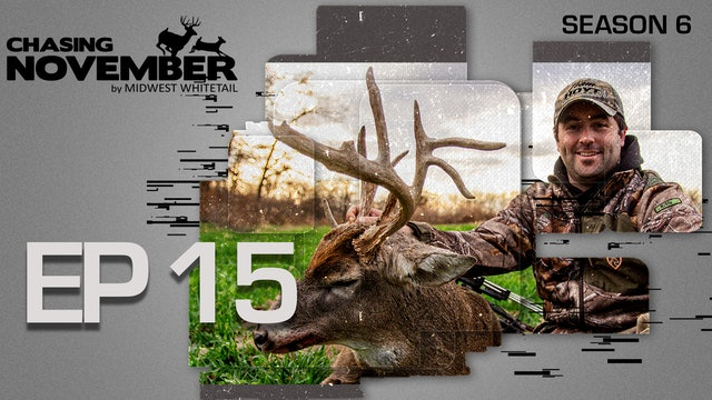 E15: Shooting Buck From the Ground, Missouri Legend | CHASING NOVEMBER SEASON 6