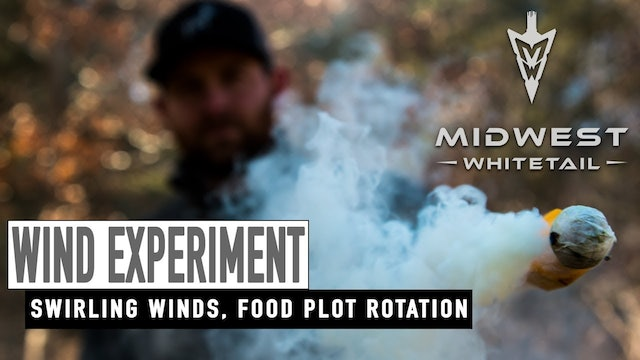 4-16-18: Testing Winds, Food Plot Rotation | Midwest Whitetail