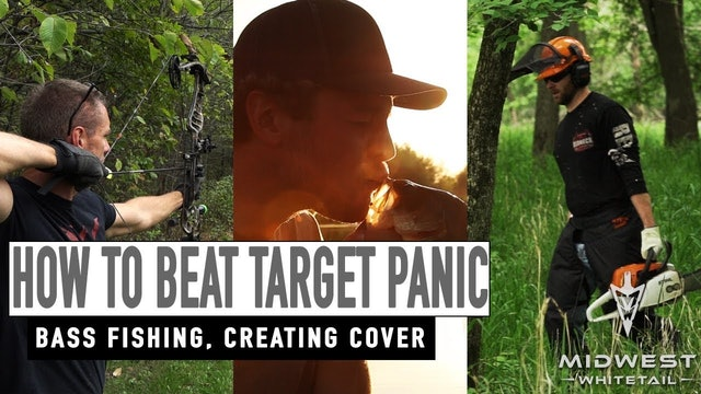 5-21-18: Beat Target Panic, Bass Fishing, Creating Cover | Midwest Whitetail